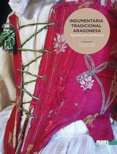 Este viernes, Presentación del libro `Indumentaria tradicional aragonesa: Apuntes para una historia