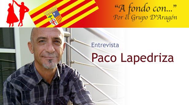 A fondo con... Paco Lapedriza, por el grupo D'Aragón